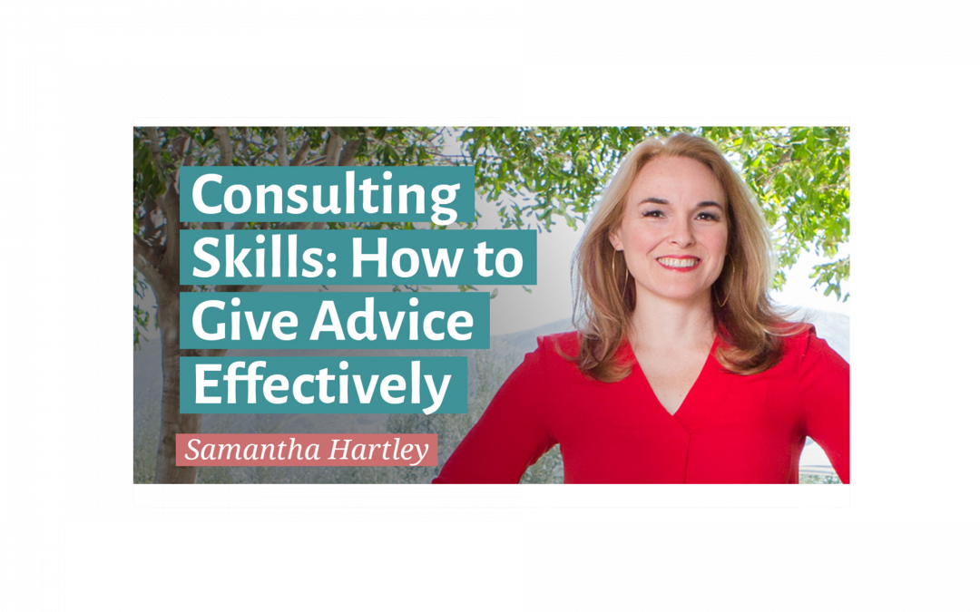 Consulting Skills: How to Give Advice Effectively