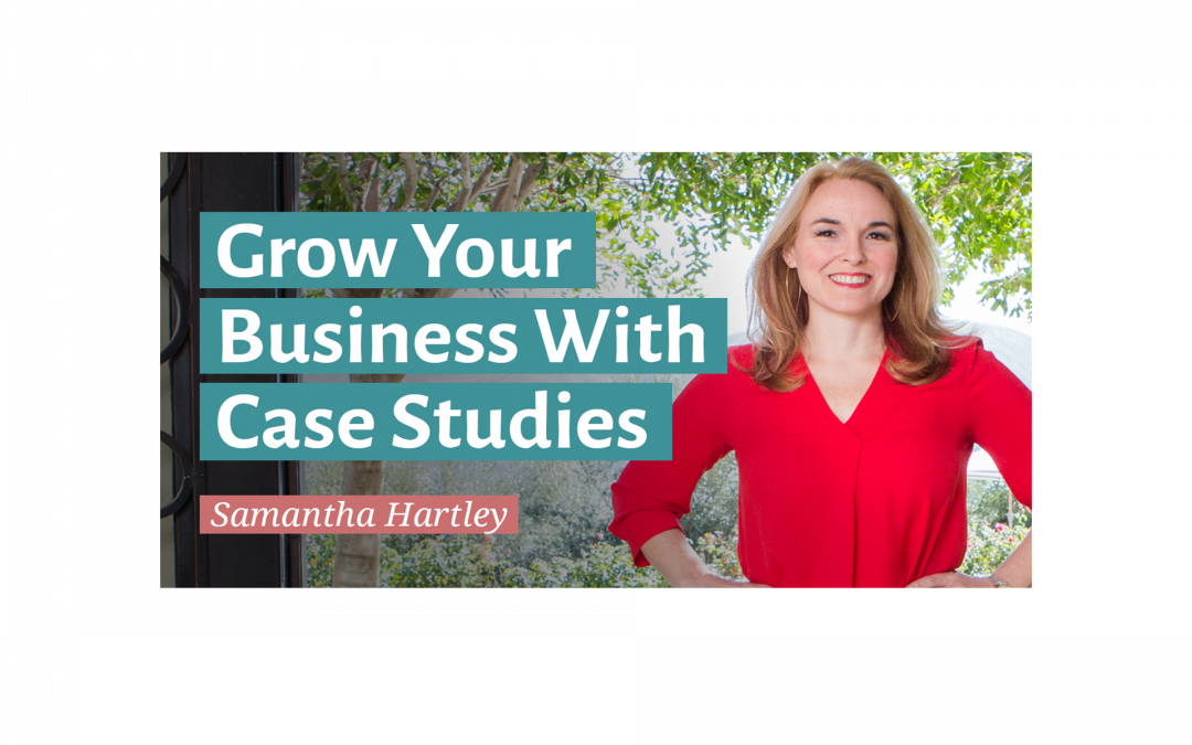 Grow Your Business With Case Studies