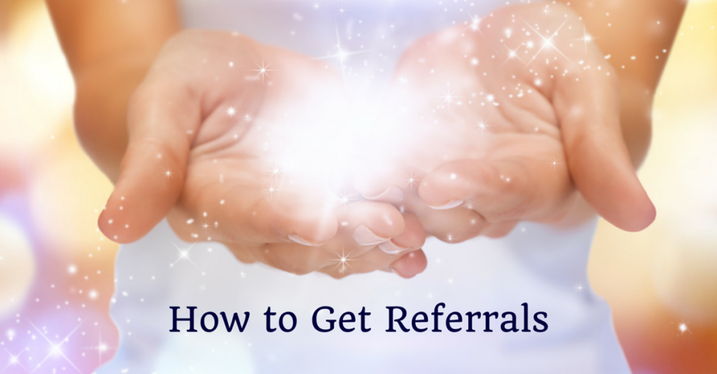 How to Get Referrals – 10 Simple Ways