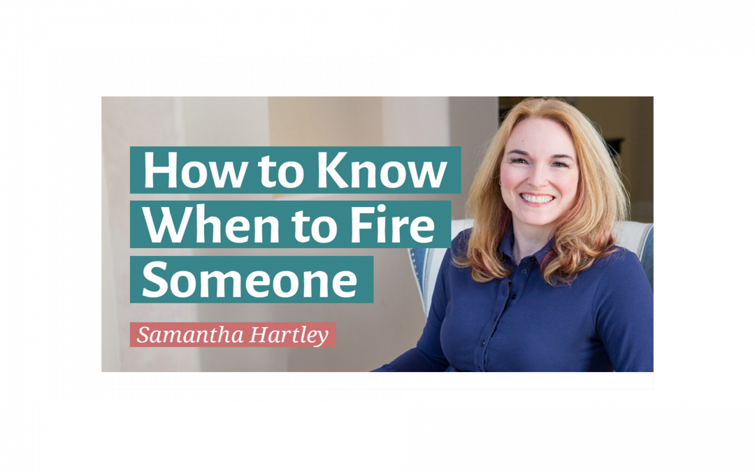 How to Know When To Fire Someone