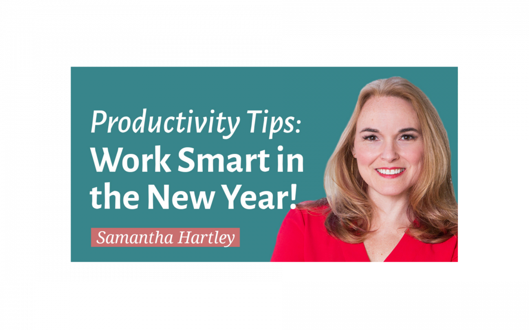 Productivity Tips: Work Smart in the New Year!