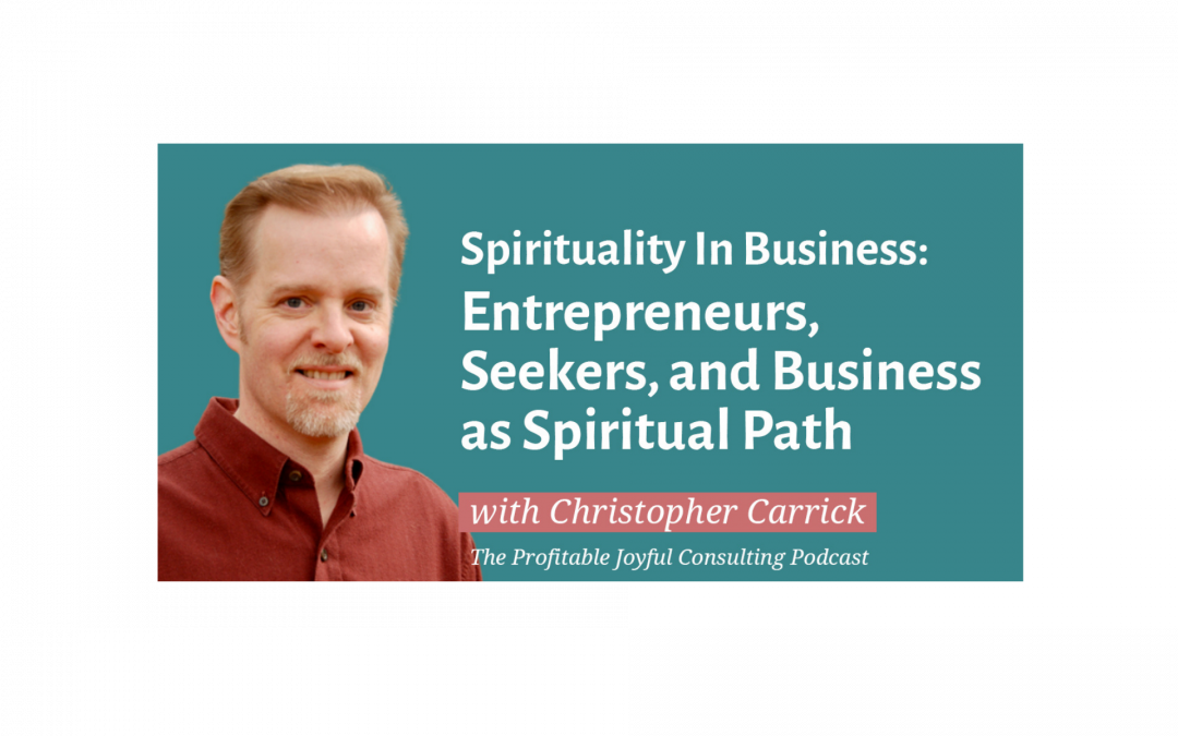 Spirituality In Business Entrepreneurs, Seekers, and Business as Spiritual Path