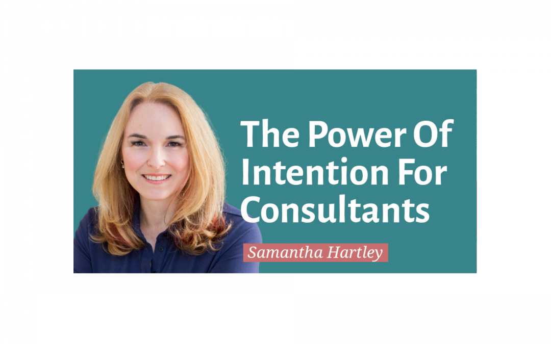 The Power Of Intention For Consultants