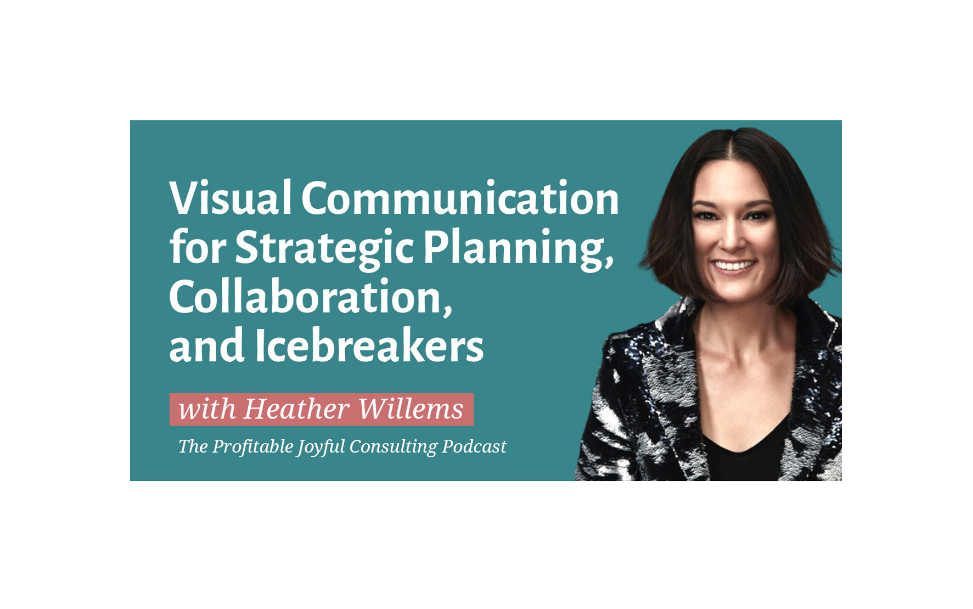 Visual Communication for Strategic Planning, Collaboration, and Icebreakers
