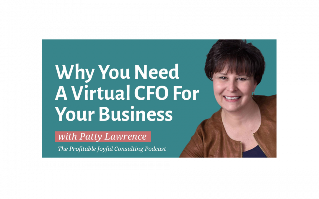 Why You Need A Virtual CFO For Your Business With Patty Lawrence