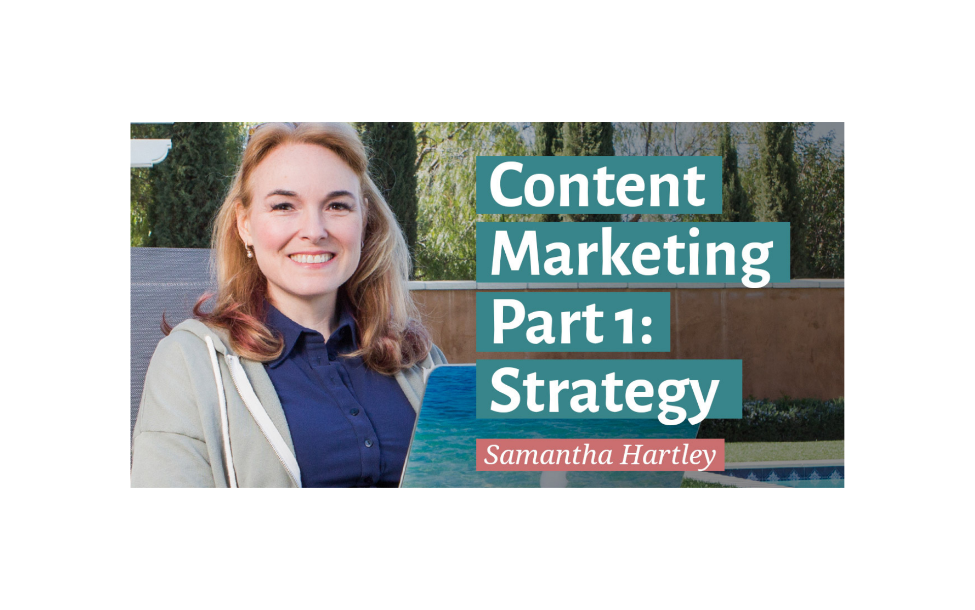 Content Marketing Part 1: Strategy