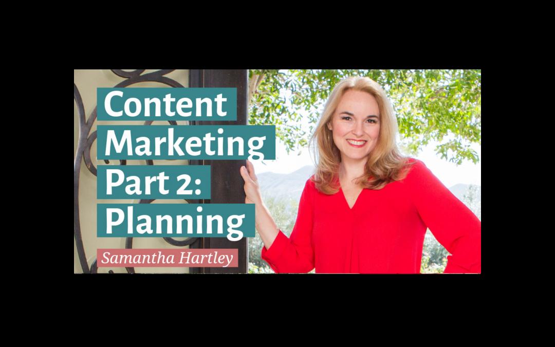 Content Marketing Part 2: Planning