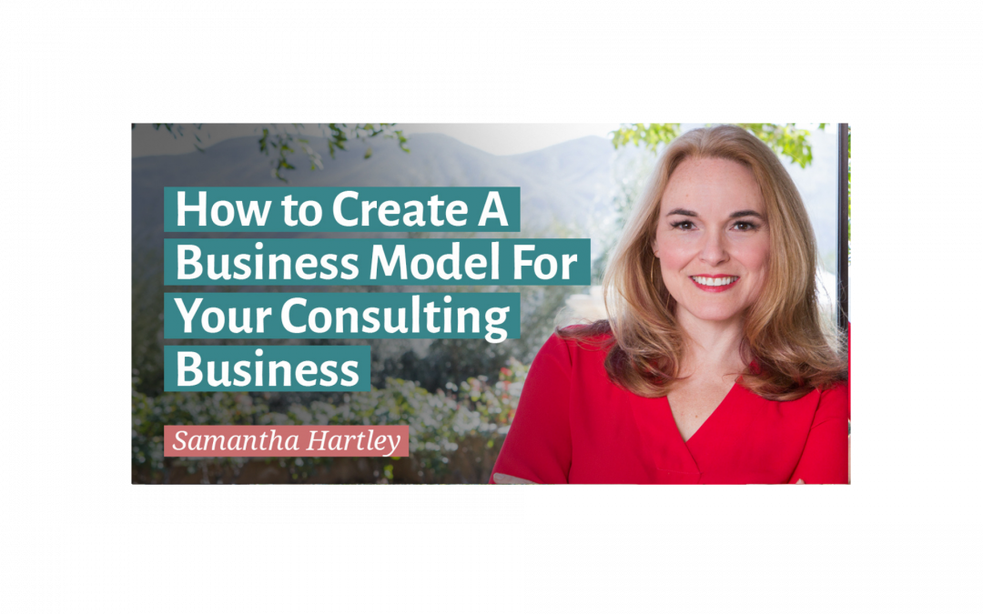 How to Create A Business Model For Your Consulting Business