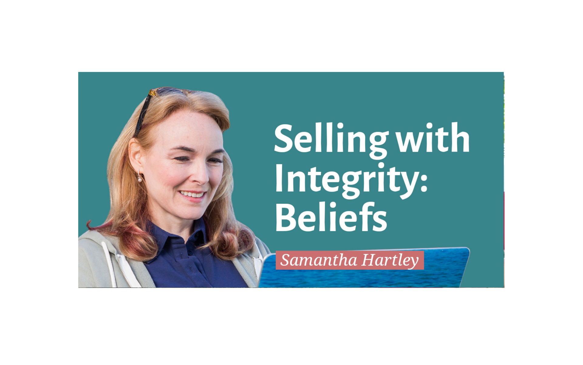 Selling with Integrity: Beliefs