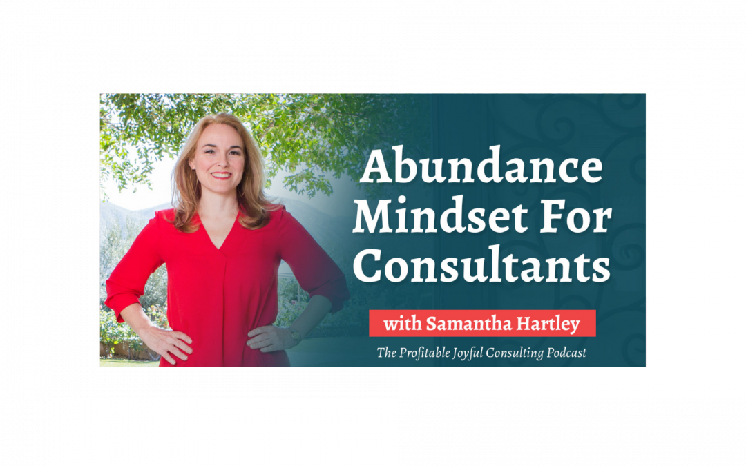 Shift to an Abundance Mindset for Consultants